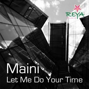 Maini Sorri - Let Me Do Your Time